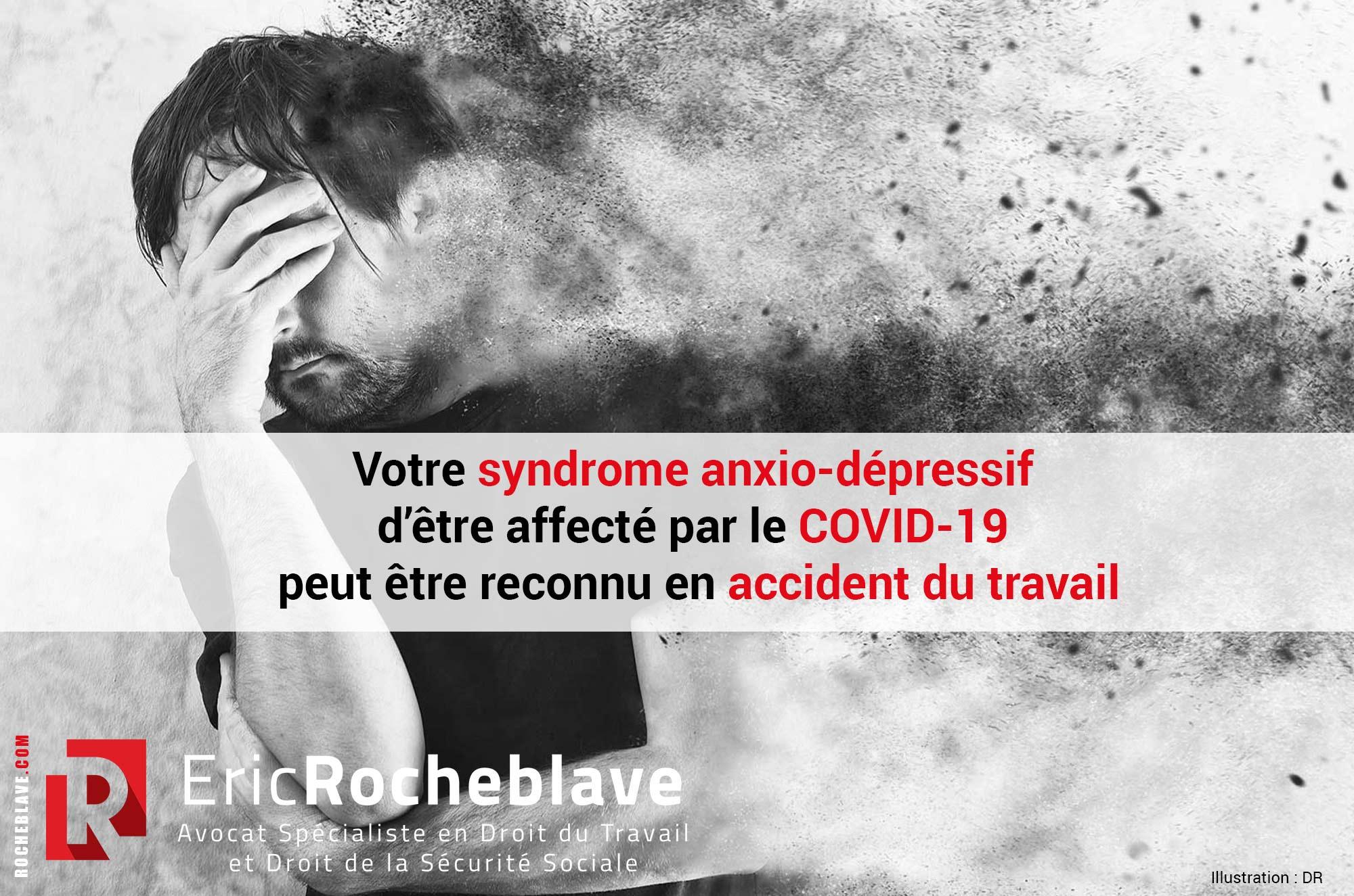 Votre syndrome anxio-dépressif d'être affecté par le COVID-19 peut être reconnu en accident du travail