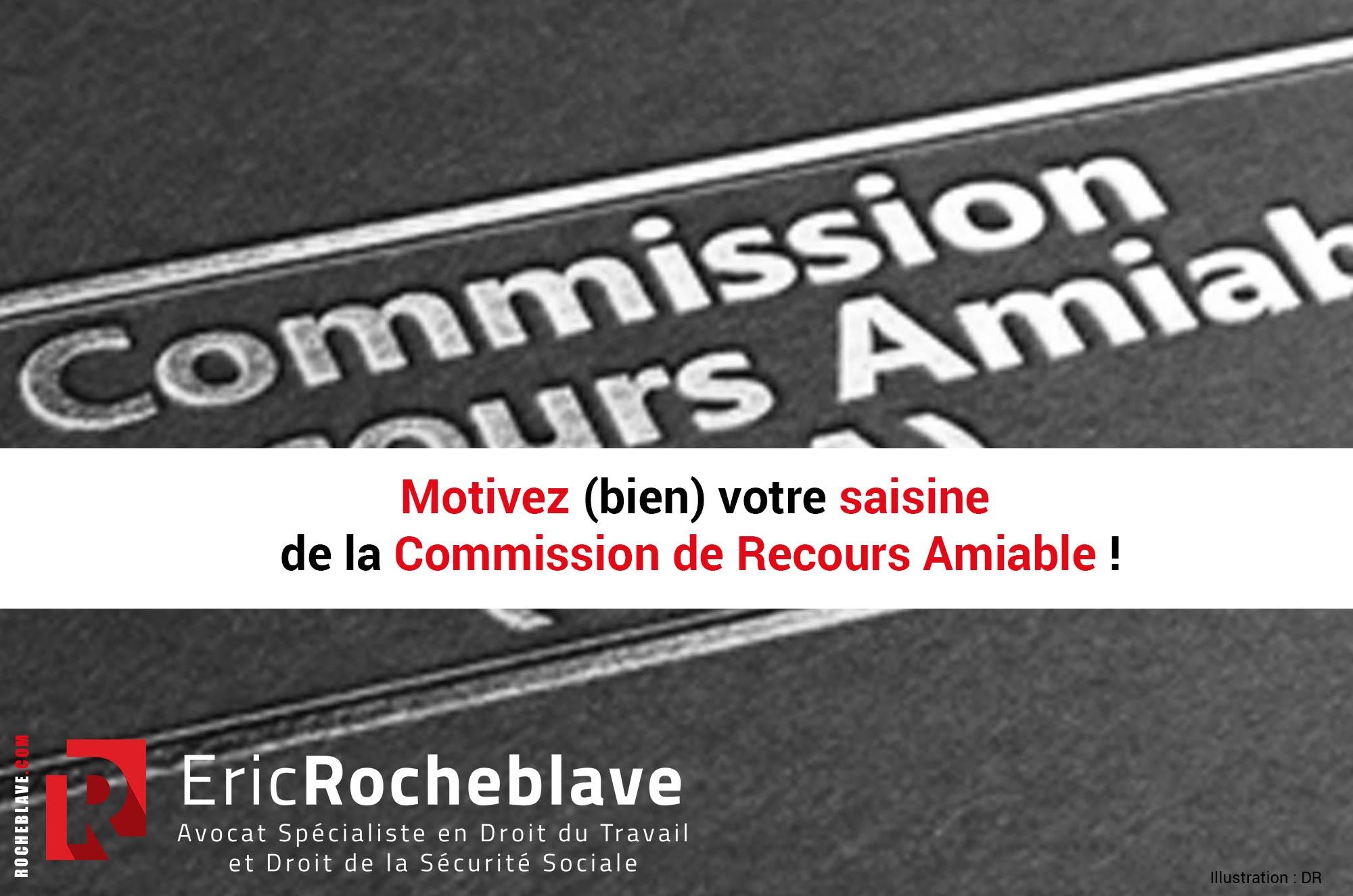 Motivez (bien) votre saisine de la Commission de Recours Amiable !