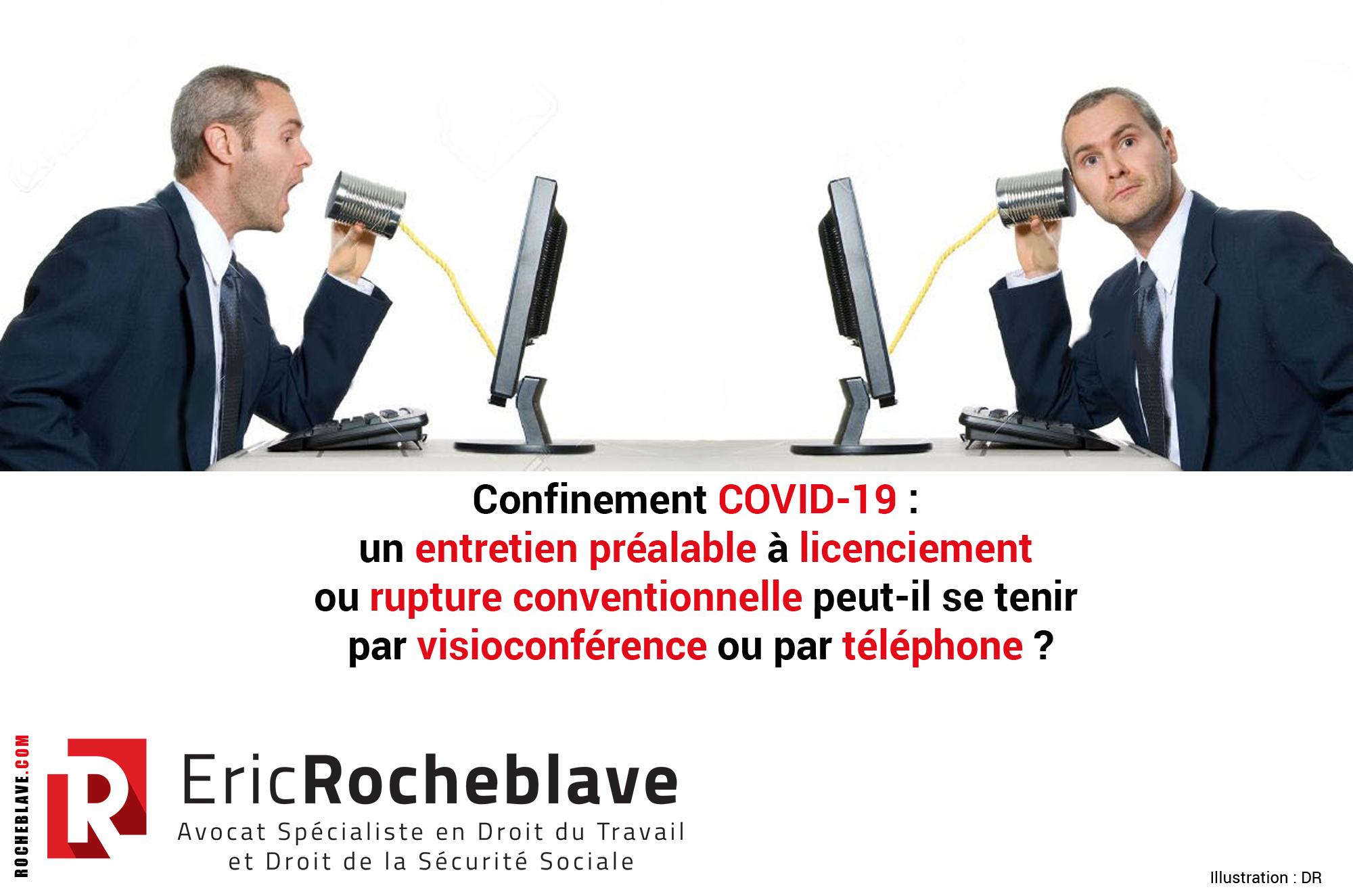 Confinement COVID-19 : un entretien préalable à licenciement ou rupture conventionnelle peut-il se tenir par visioconférence ou par téléphone ?
