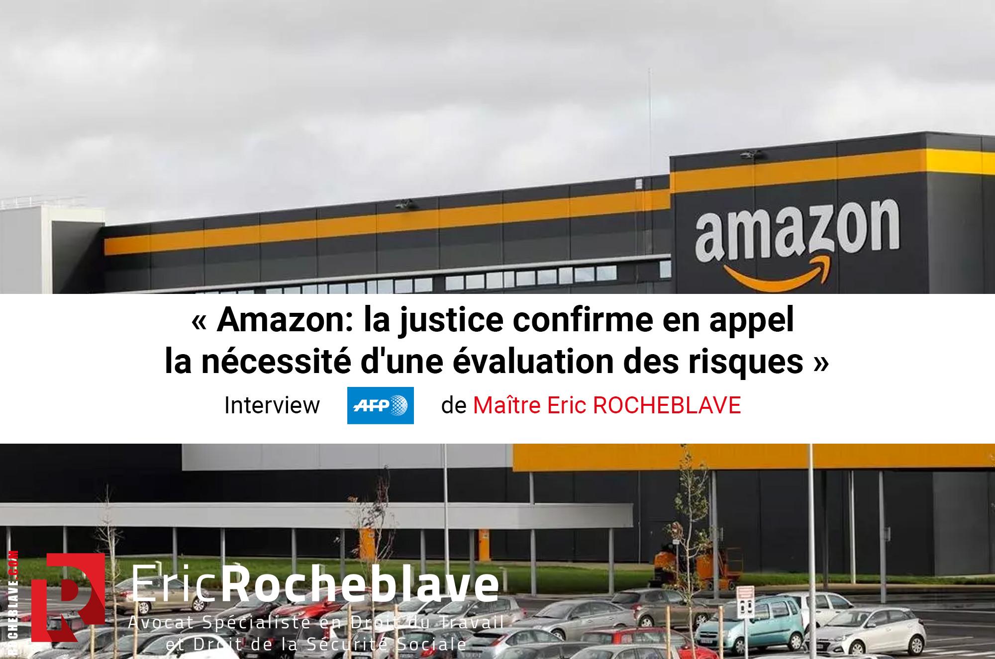 « Amazon: la justice confirme en appel la nécessité d'une évaluation des risques » Interview AFP de Maître Eric ROCHEBLAVE