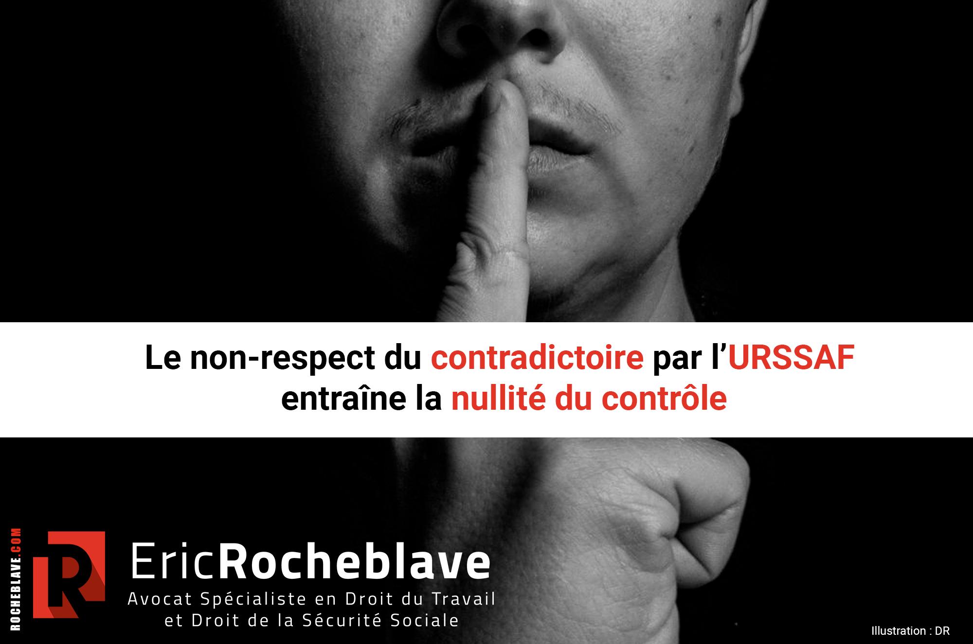 Le non-respect du contradictoire par l'URSSAF entraîne la nullité du contrôle