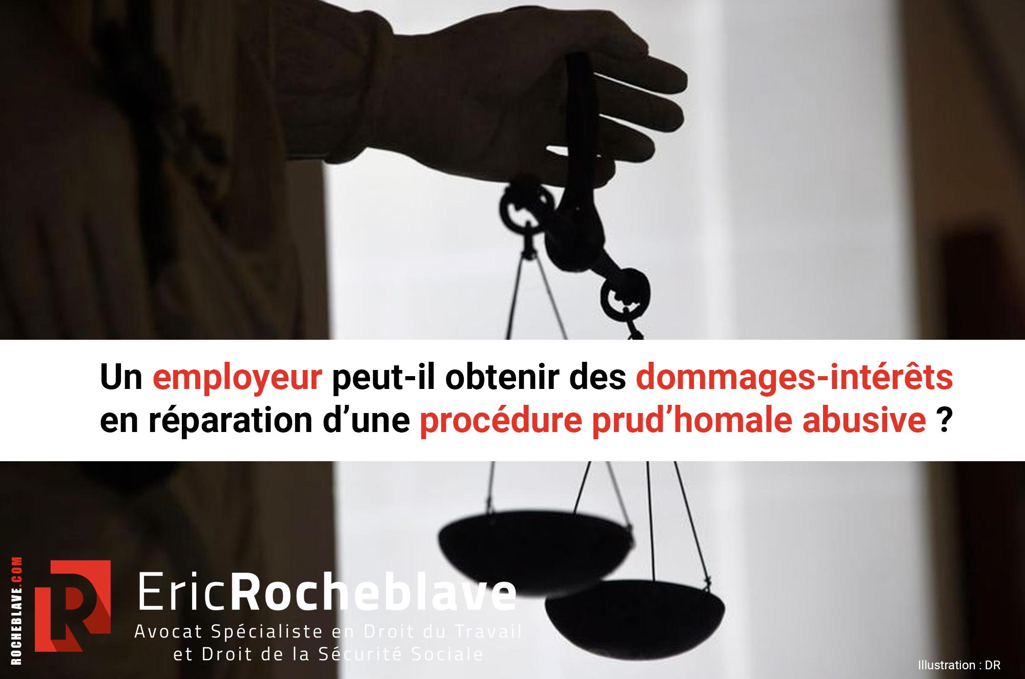 Un employeur peut-il obtenir des dommages-intérêts en réparation d'une procédure prud'homale abusive ?