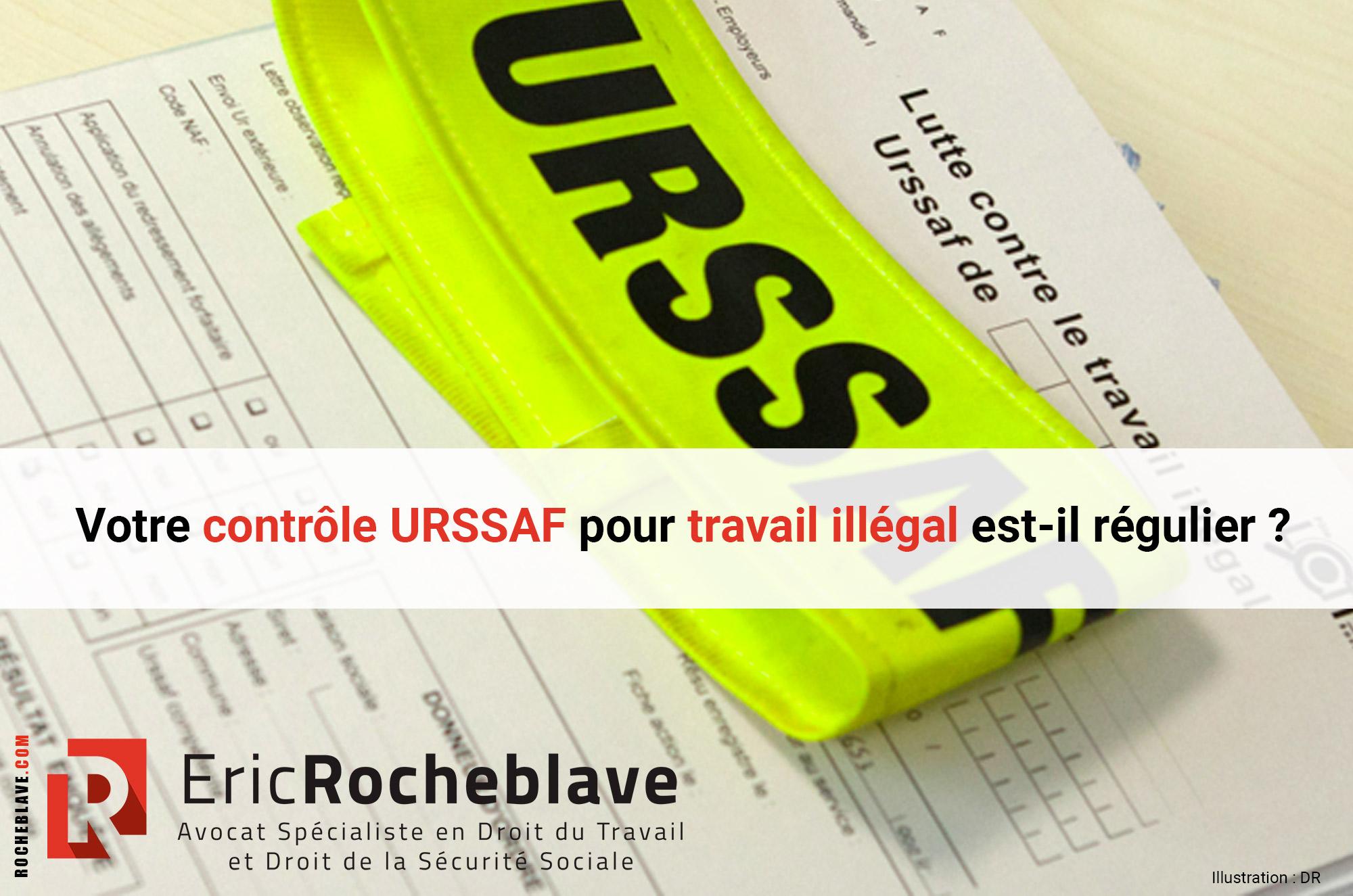 Votre contrôle URSSAF pour travail illégal est-il régulier ?