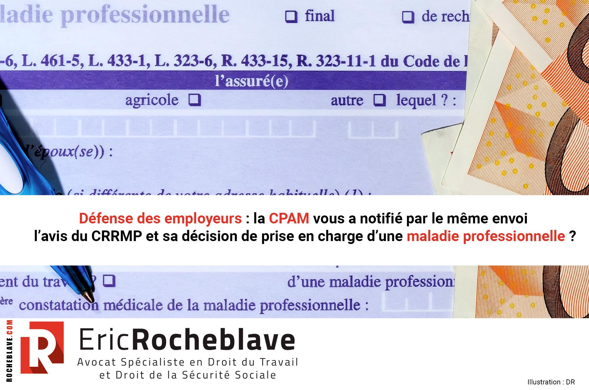 Défense des employeurs : la CPAM vous a notifié par le même envoi l'avis du CRRMP et sa décision de prise en charge d'une maladie professionnelle ?