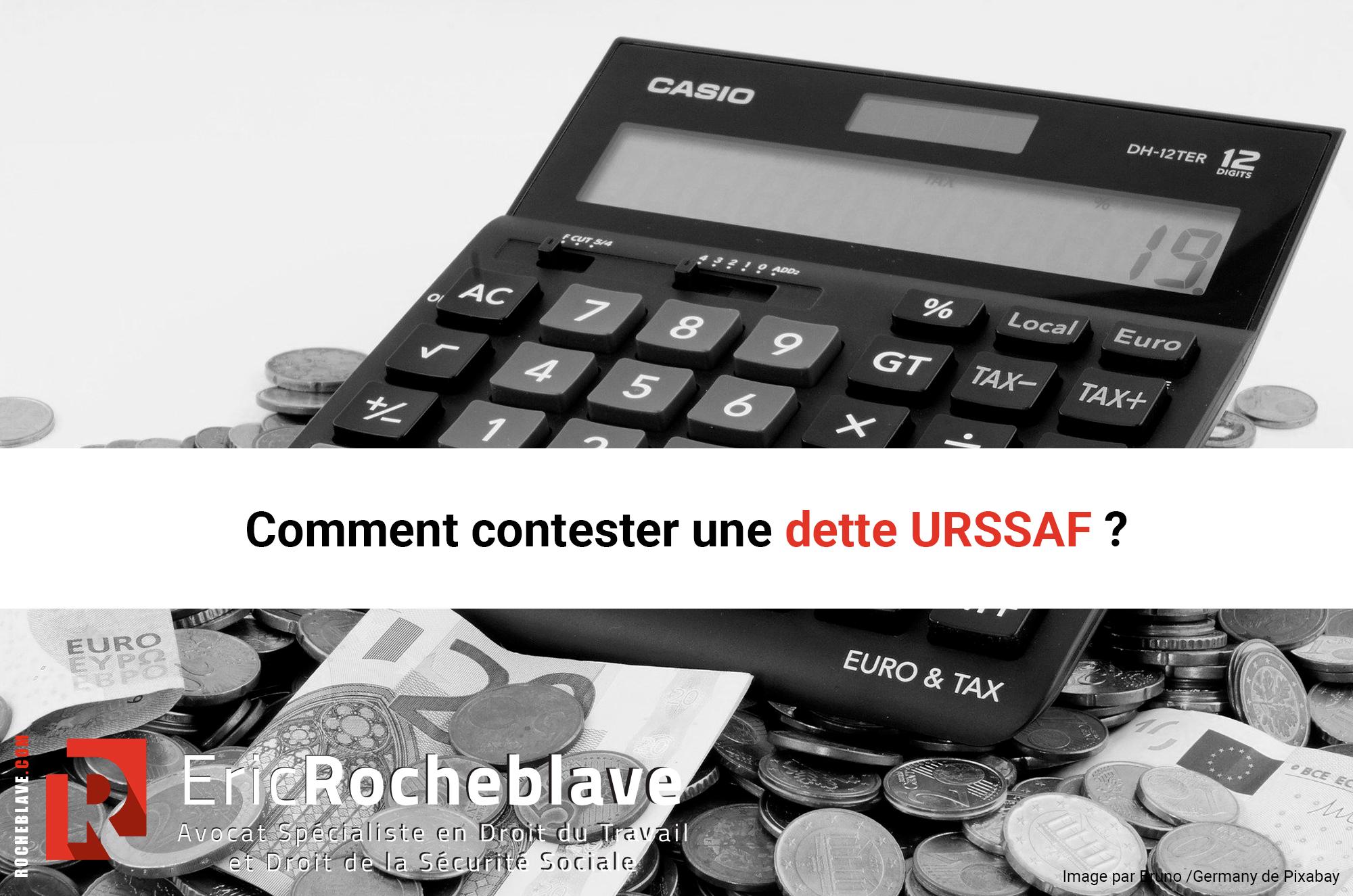 Comment contester une dette URSSAF ?