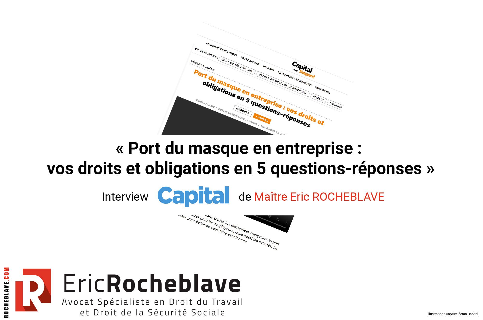 « Port du masque en entreprise : vos droits et obligations en 5 questions-réponses » Interview Capital de Maître Eric ROCHEBLAVE