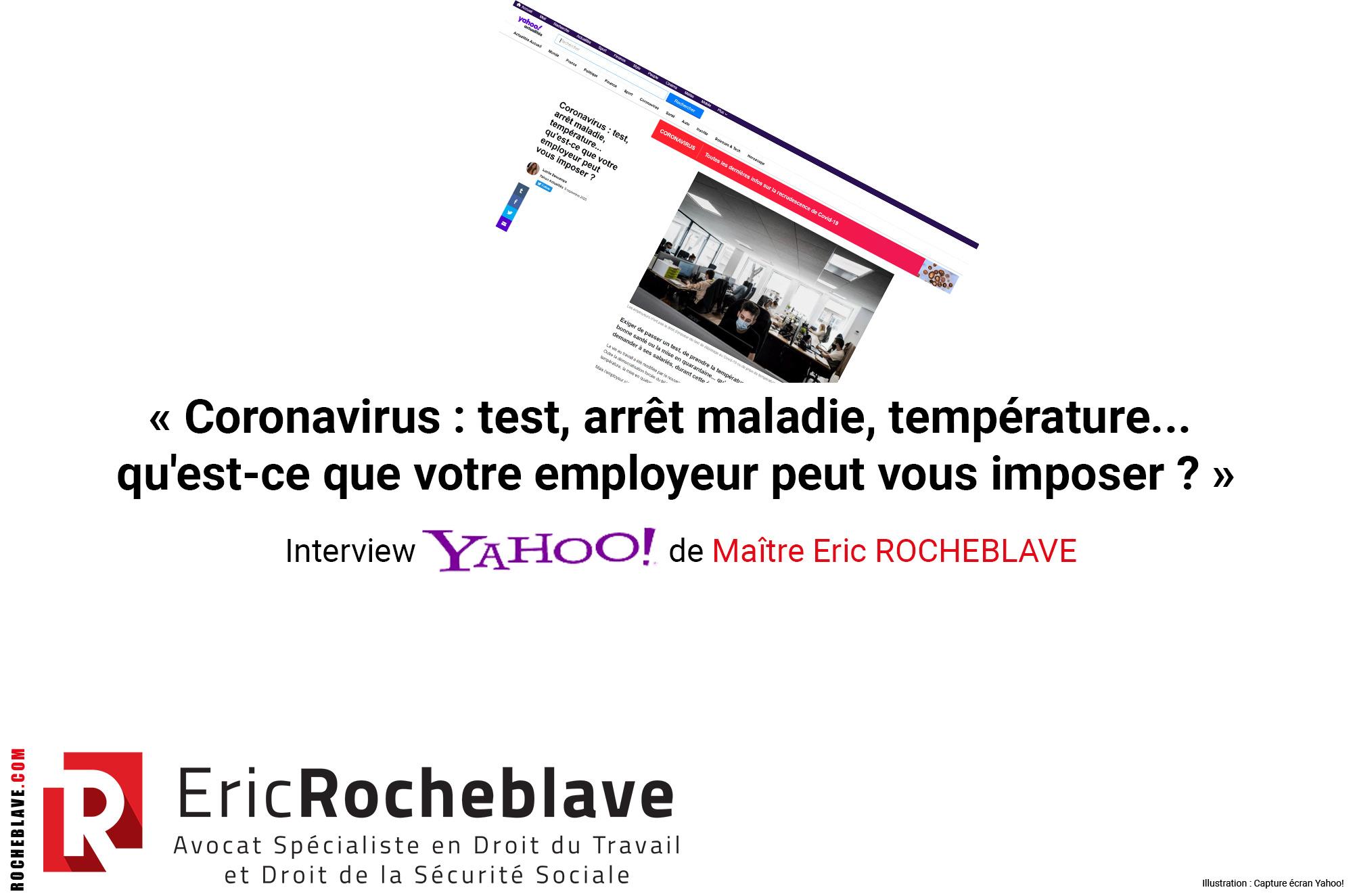 « Coronavirus : test, arrêt maladie, température… qu'est-ce que votre employeur peut vous imposer ? » Interview Yahoo! de Maître Eric ROCHEBLAVE