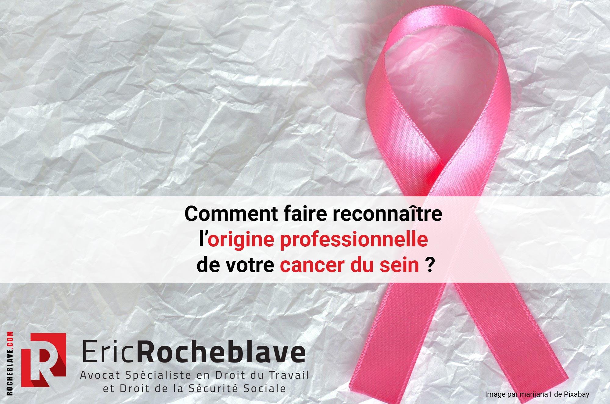Comment faire reconnaître l'origine professionnelle de votre cancer du sein ?