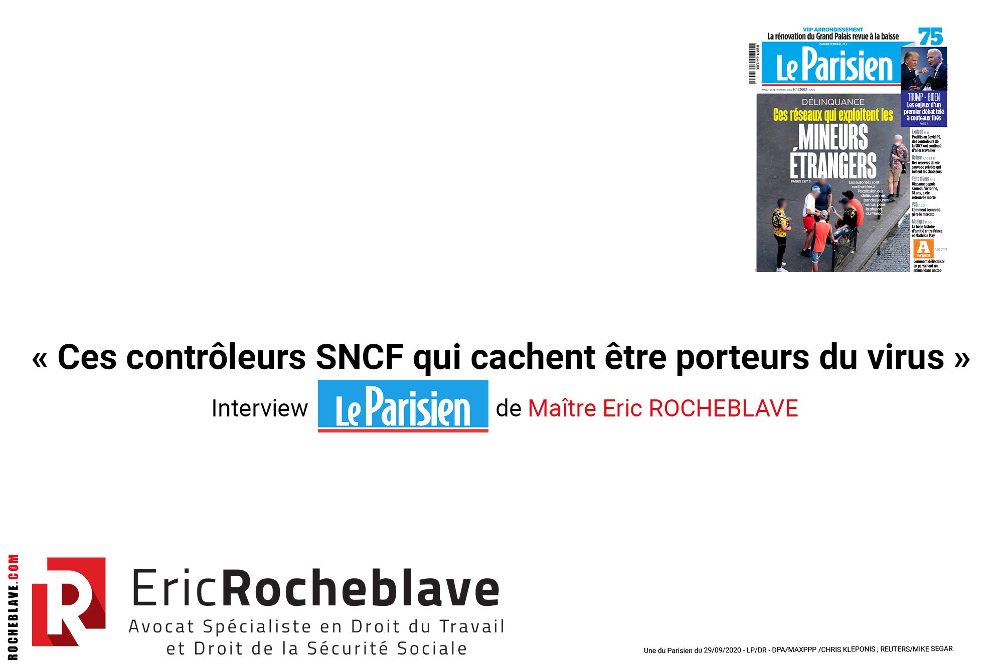 « Ces contrôleurs SNCF qui cachent être porteurs du virus »  Interview Le Parisien de Maître Eric ROCHEBLAVE
