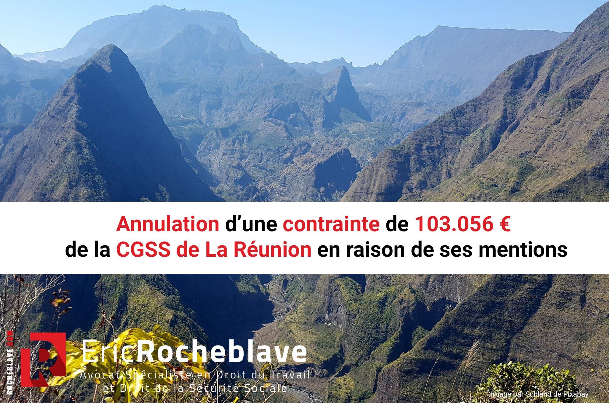 Annulation d'une contrainte de 103.056 € de la CGSS de La Réunion en raison de ses mentions