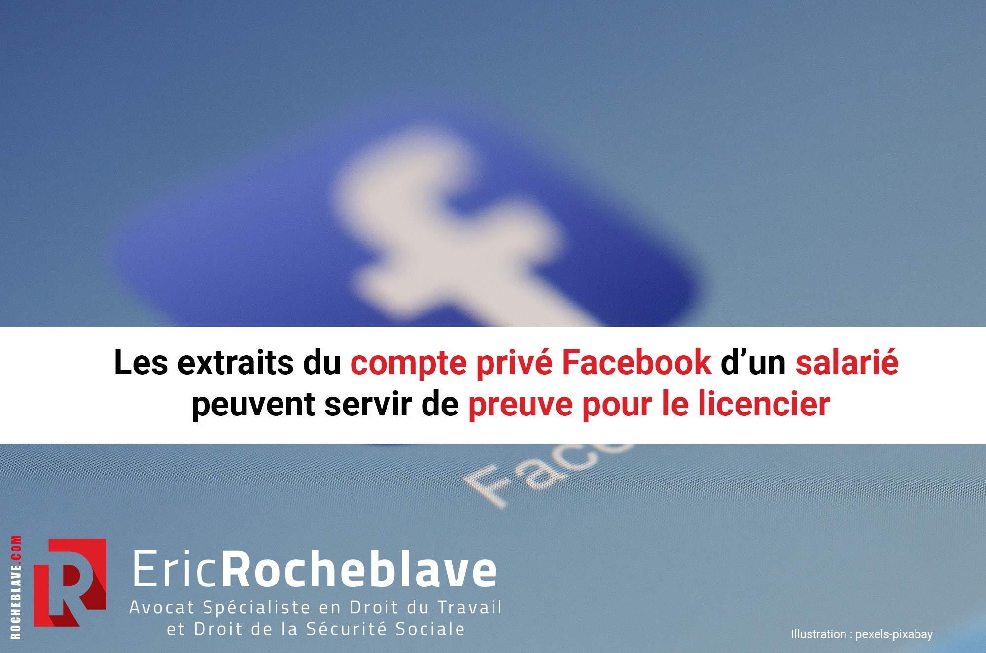 Les extraits du compte privé Facebook d'un salarié peuvent servir de preuve pour le licencier
