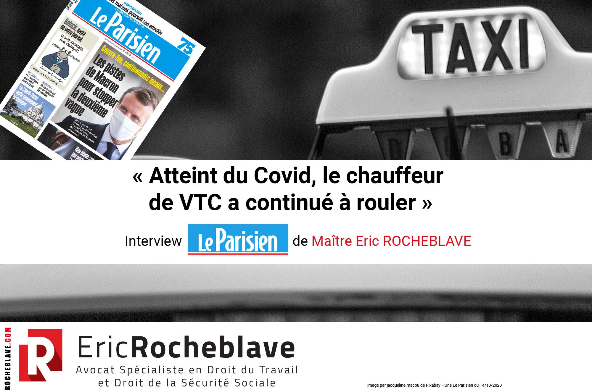 « Atteint du Covid, le chauffeur de VTC a continué à rouler » Interview Le Parisien de Maître Eric ROCHEBLAVE