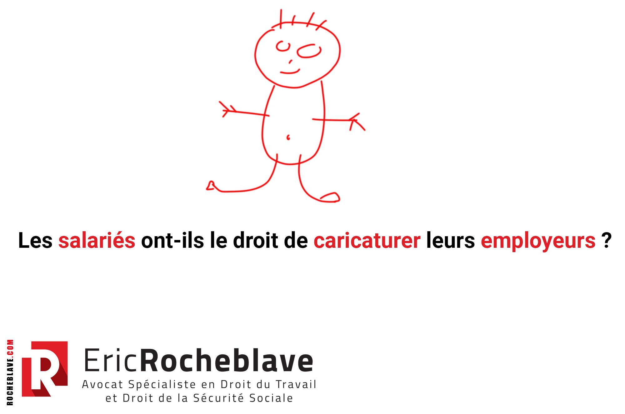 Les salariés ont-ils le droit de caricaturer leurs employeurs ?