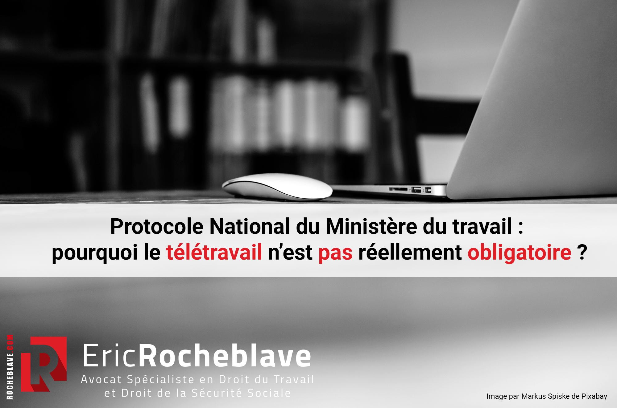 Protocole National du Ministère du travail : pourquoi le télétravail n'est pas réellement obligatoire ?