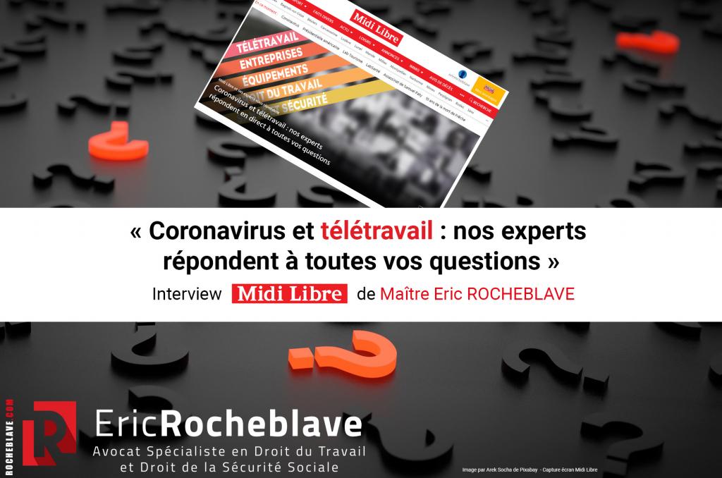 « Coronavirus et télétravail : nos experts répondent à toutes vos questions » Interview Midi Libre de Maître Eric ROCHEBLAVE