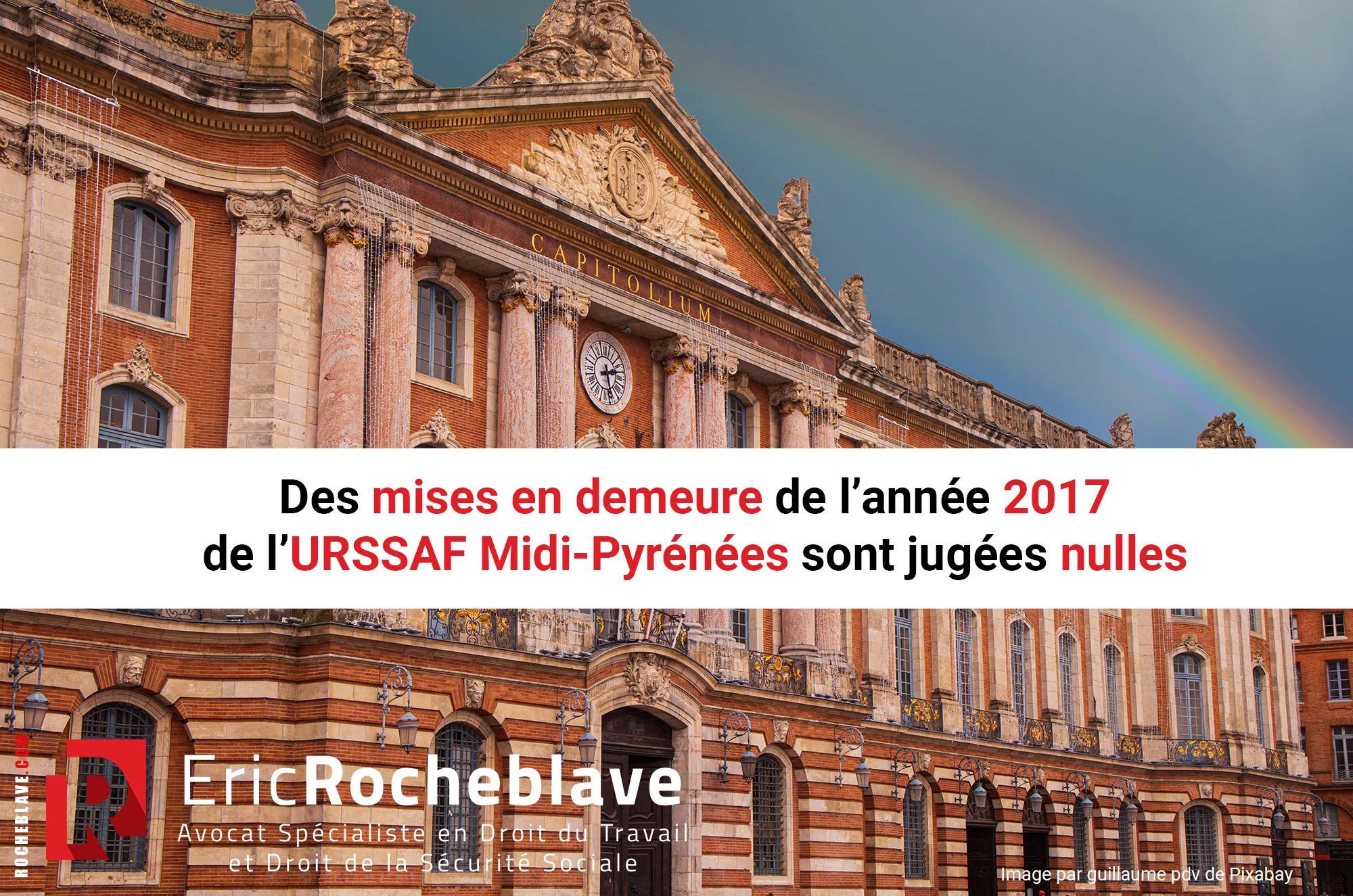 Des mises en demeure de l'année 2017 de l'URSSAF Midi-Pyrénées sont jugées nulles