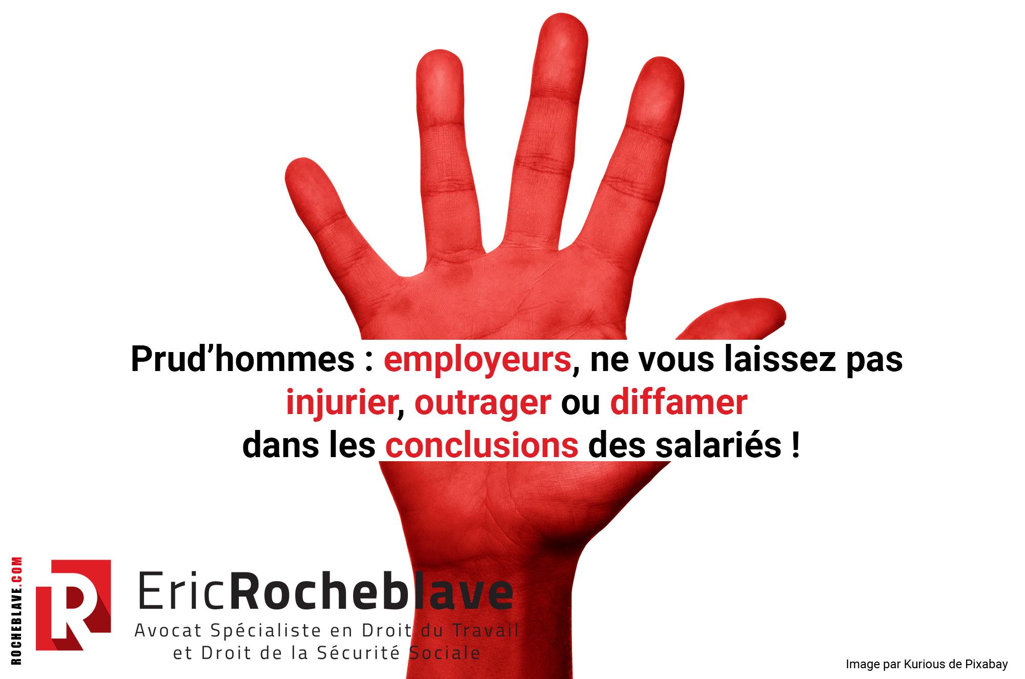 Prud'hommes : employeurs, ne vous laissez pas injurier, outrager ou diffamer dans les conclusions des salariés !