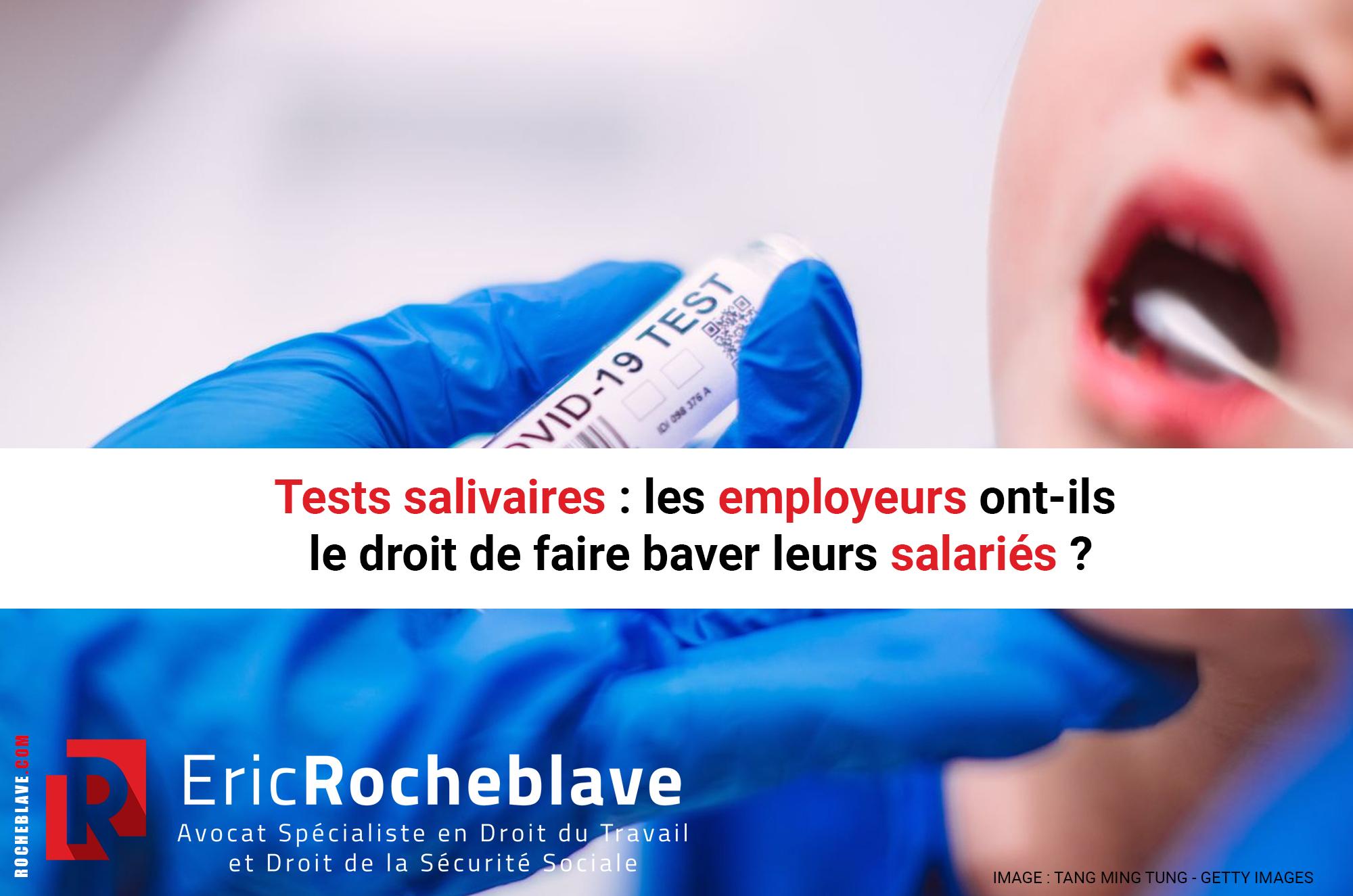 Tests salivaires : les employeurs ont-ils le droit de faire baver leurs salariés ?