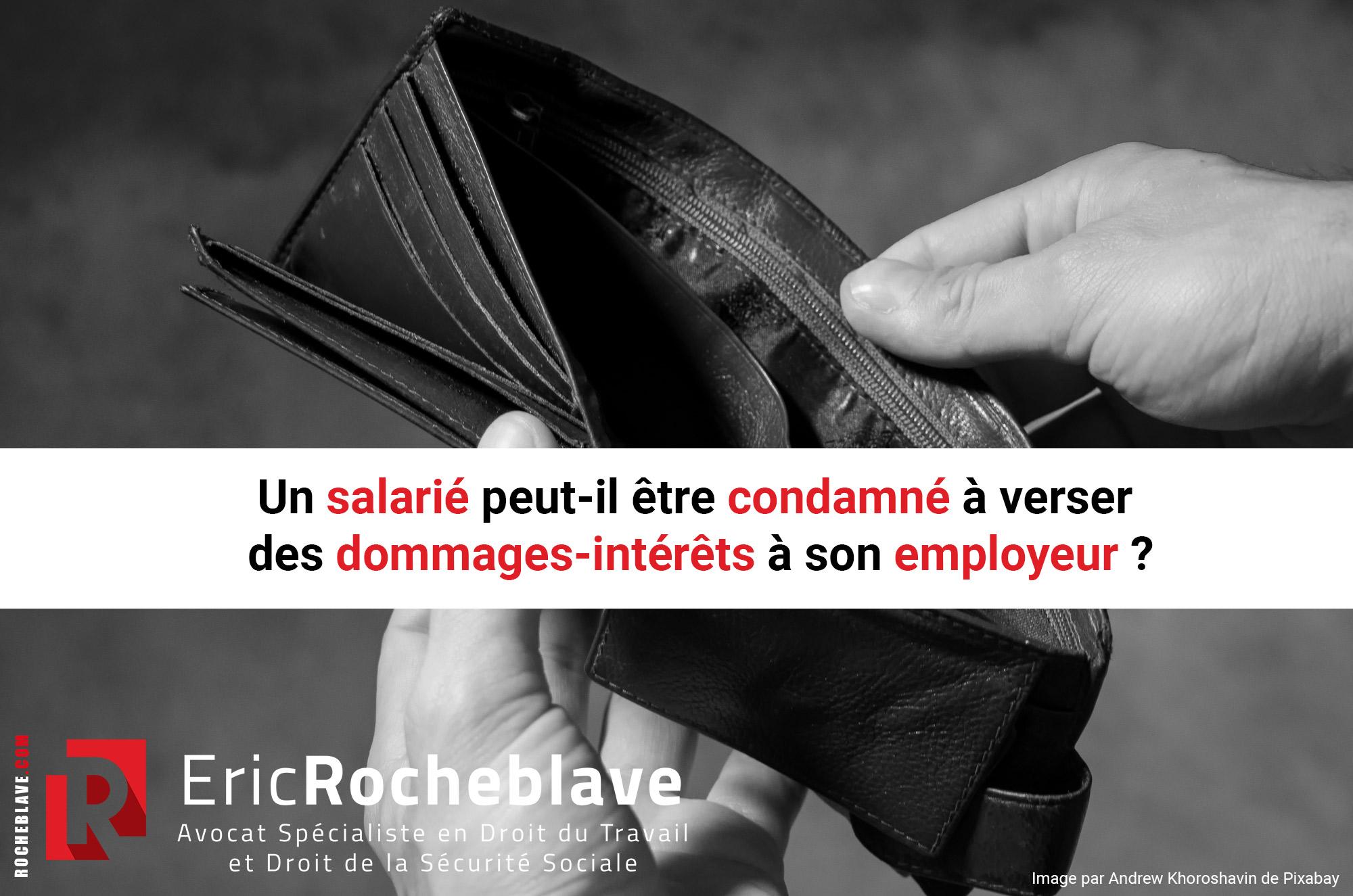 Un salarié peut-il être condamné à verser des dommages-intérêts à son employeur ?