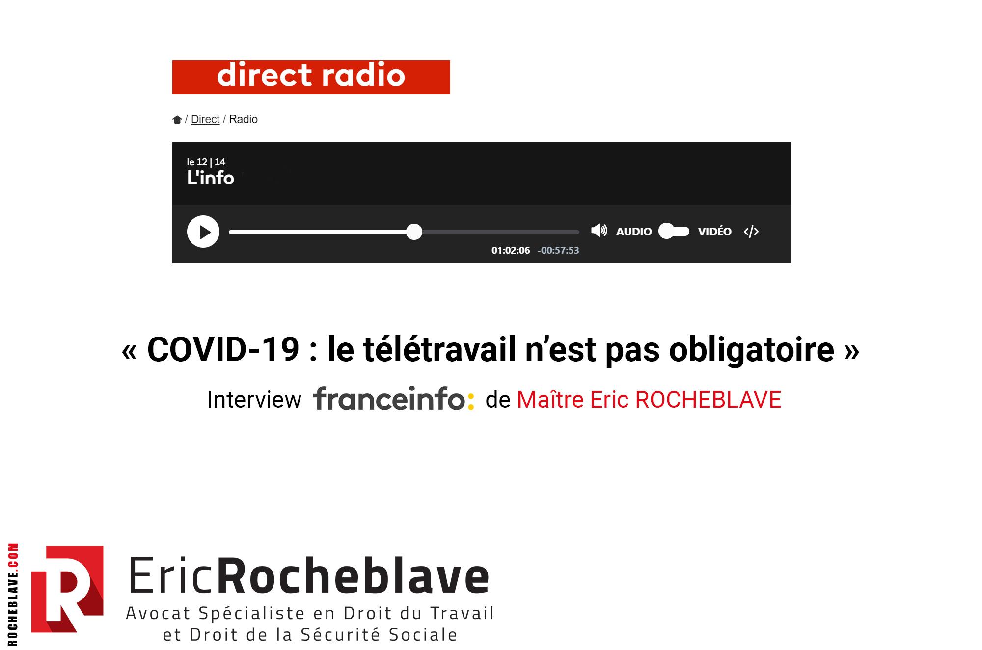 « COVID-19 : le télétravail n'est pas obligatoire » Interview franceinfo: de Maître Eric ROCHEBLAVE