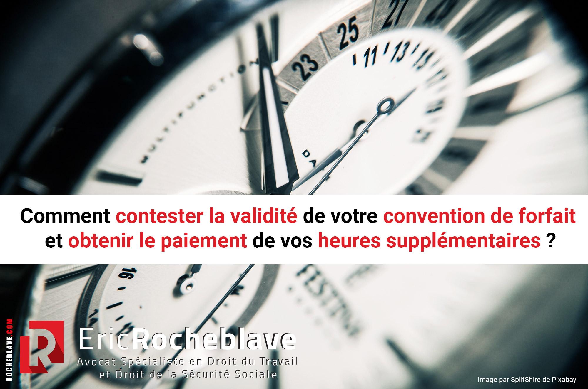 Comment contester la validité de votre convention de forfait et obtenir le paiement de vos heures supplémentaires ?