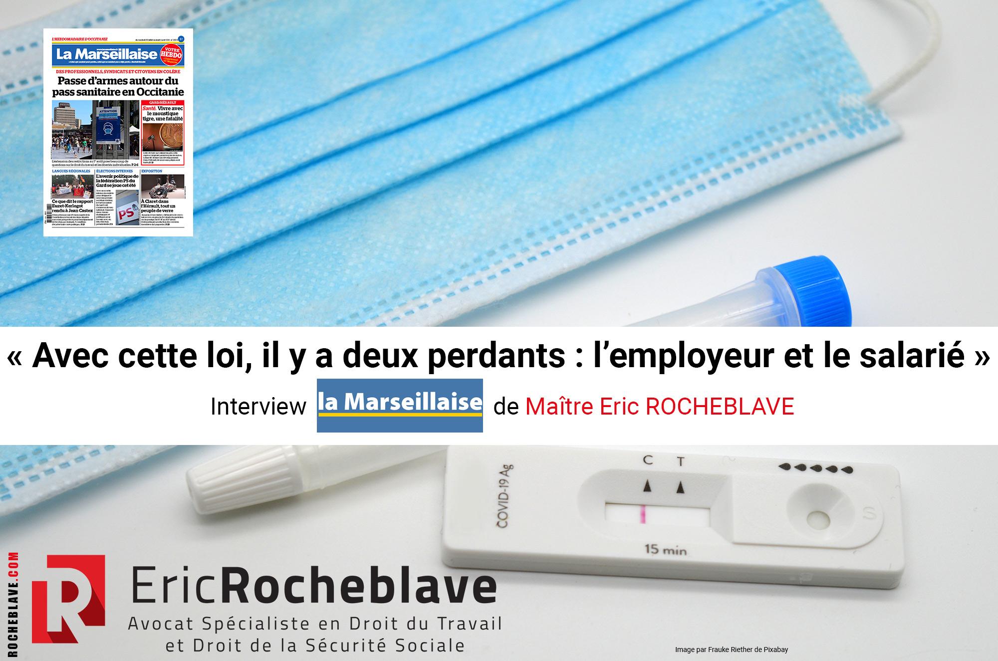 « Avec cette loi, il y a deux perdants : l'employeur et le salarié » Interview La Marseillaise de Maître Eric ROCHEBLAVE