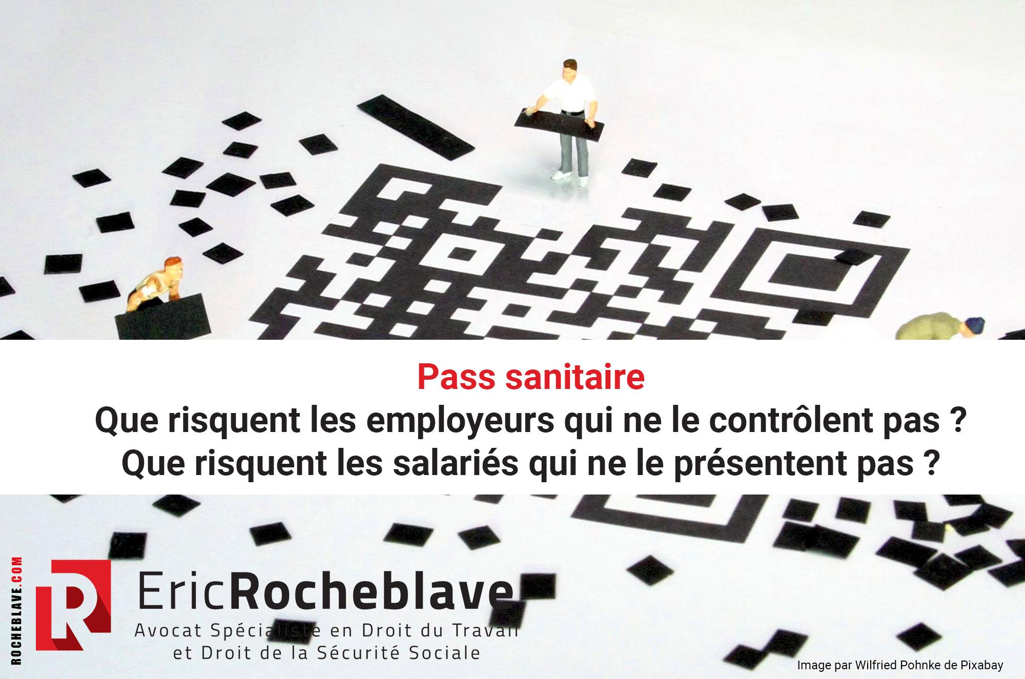 Pass sanitaire : Que risquent les employeurs qui ne le contrôlent pas ? Que risquent les salariés qui ne le présentent pas ?