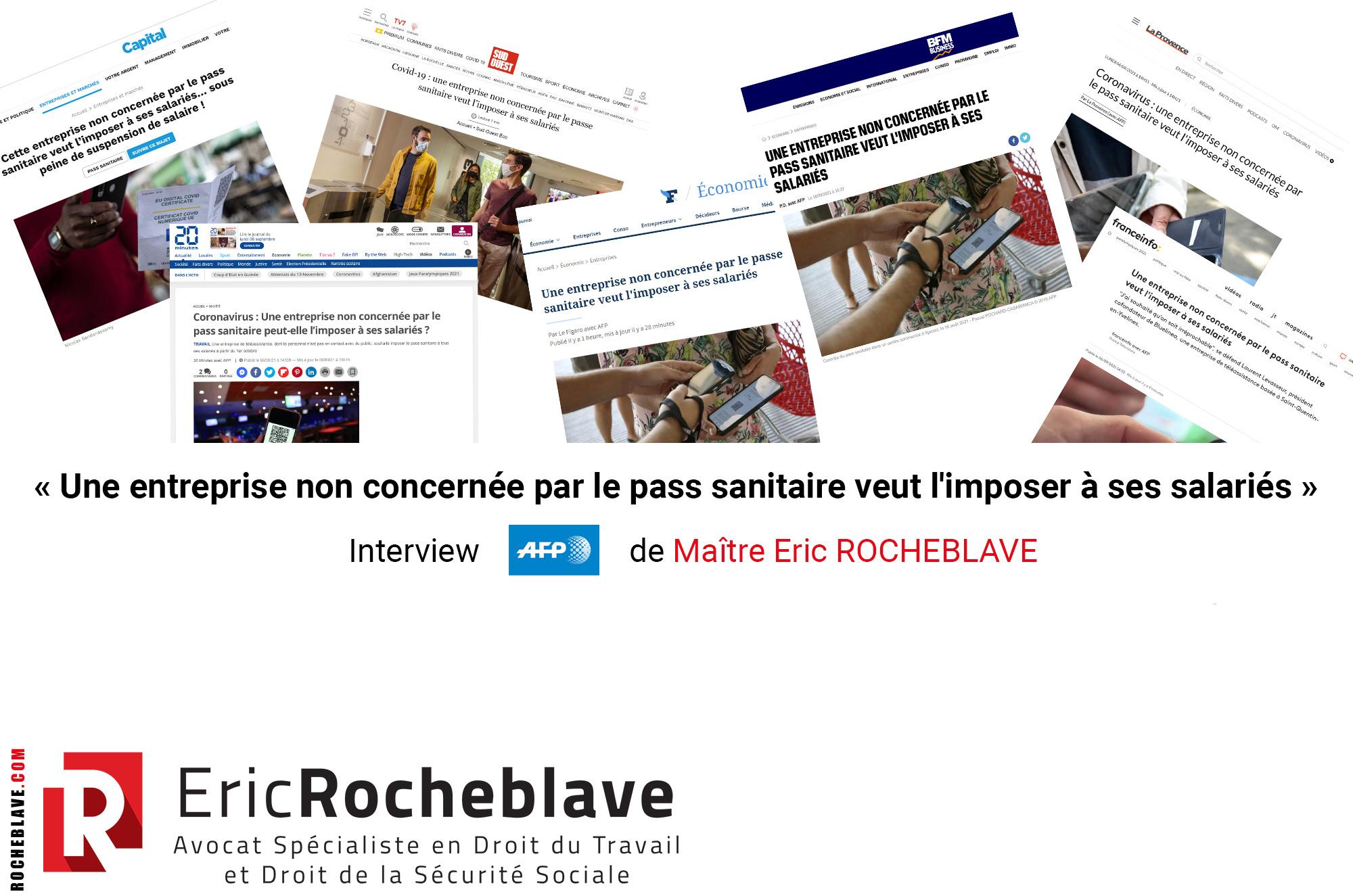 « Une entreprise non concernée par le pass sanitaire veut l'imposer à ses salariés » Interview AFP de Maître Eric ROCHEBLAVE