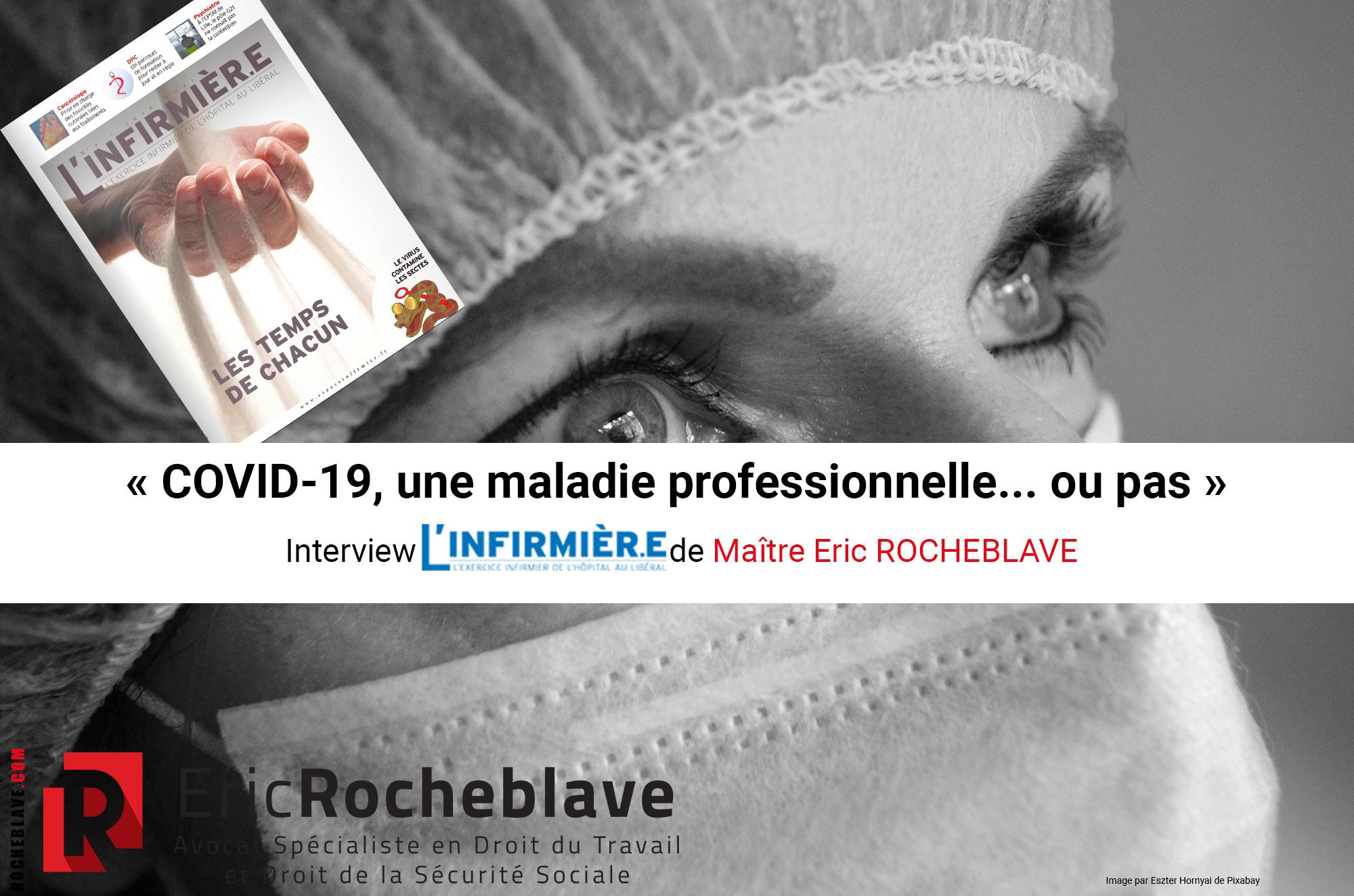 « COVID-19, une maladie professionnelle… ou pas » Interview L'INFIRMIER.E de Maître Eric ROCHEBLAVE