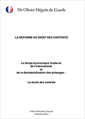 REFORME DU DROIT DES CONTRATS : Le temps économique moderne de l'international et de la dématérialisation des échanges : La durée des contrats