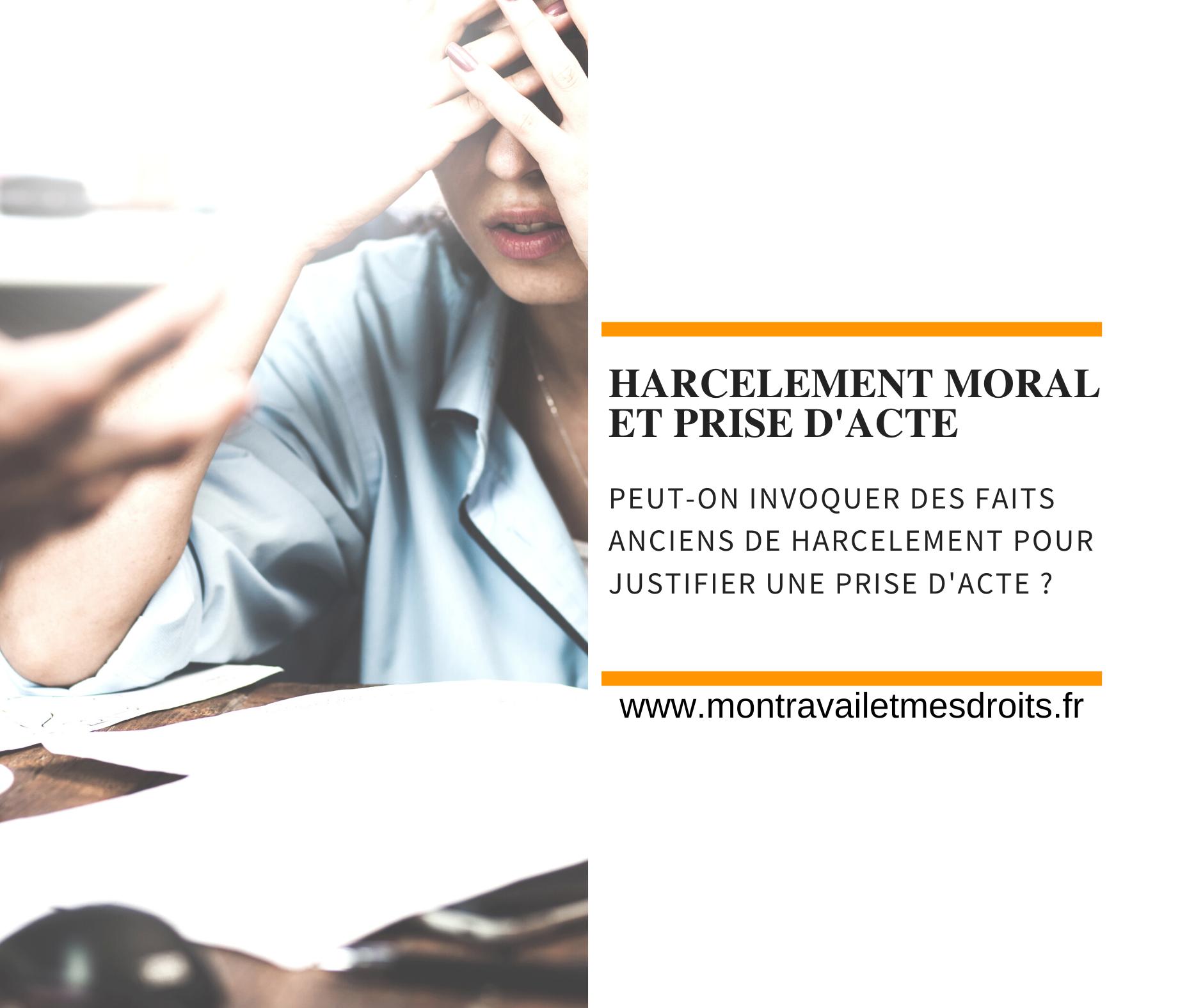 Peut-on invoquer des faits anciens de harcèlement moral pour justifier une prise d'acte ?