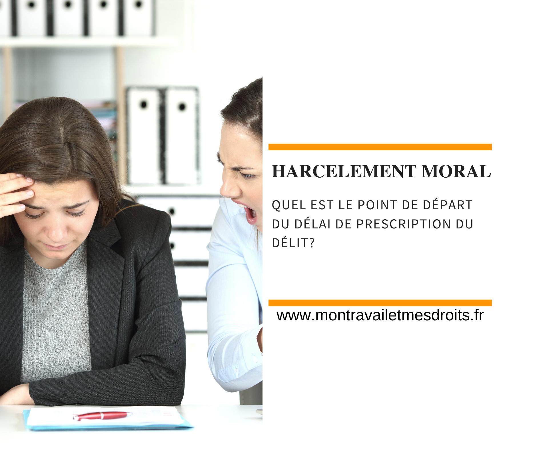 Quel est le point de départ du délai de prescription du délit de harcèlement moral ?