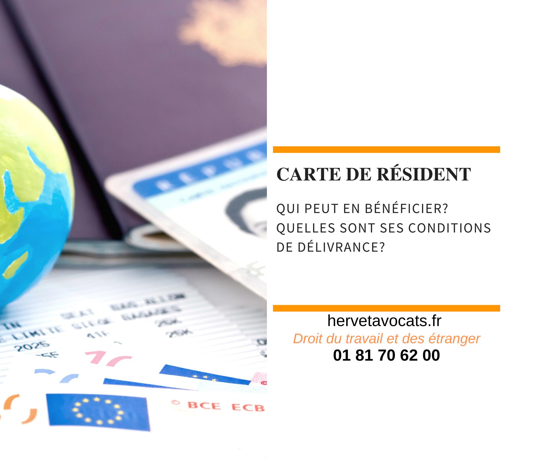 La carte de résident : les étrangers concernés et les conditions de délivrance