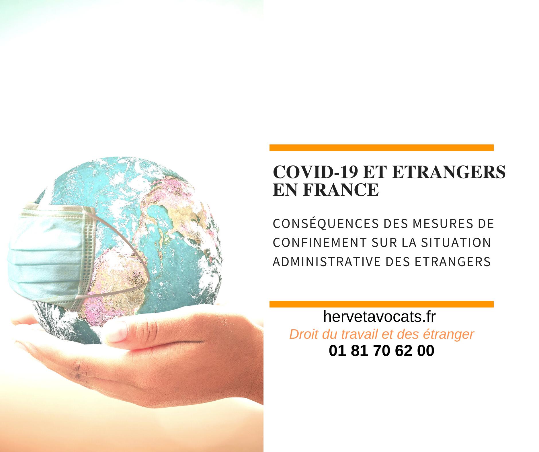 Les étrangers en France face au Covid-19 :  quelles sont les conséquences des mesures de confinement sur la situation administrative des étrangers ?