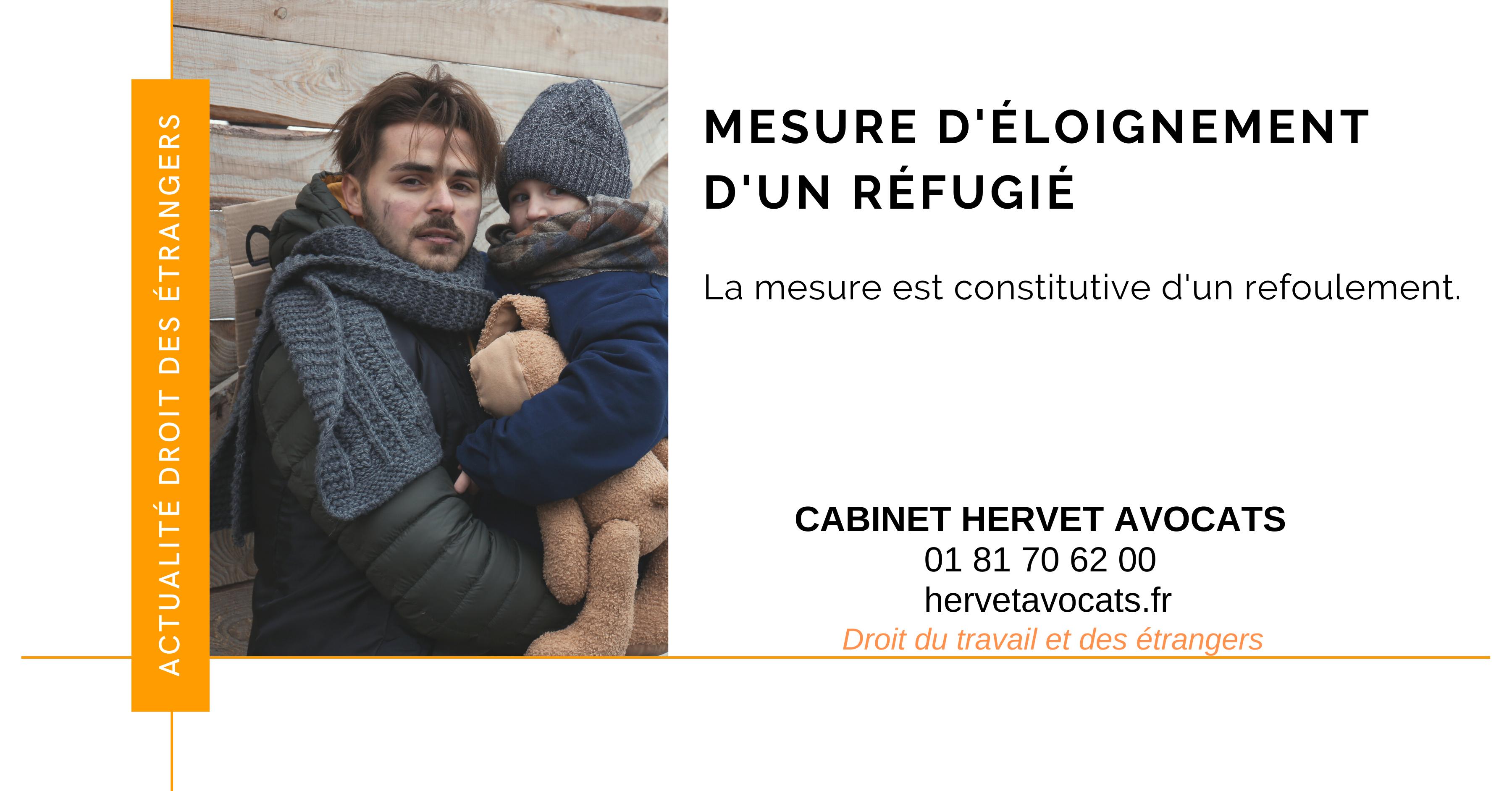 La mise en œuvre d'une mesure d'éloignement à l'encontre d'un étranger possédant la qualité de réfugié, serait constitutive d'un refoulement