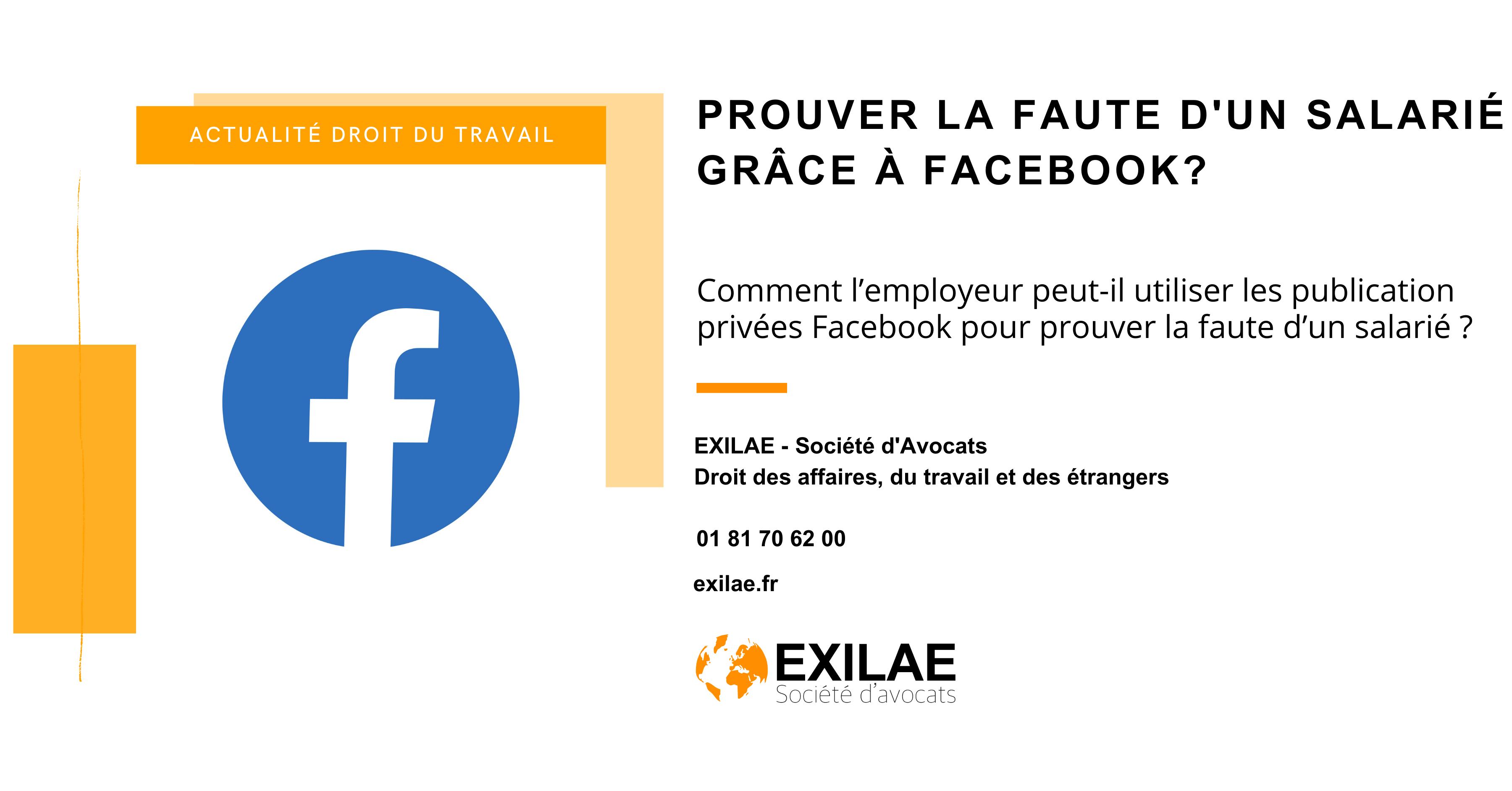 Comment l'employeur peut-il utiliser les publication privées Facebook pour prouver la faute d'un salarié ?