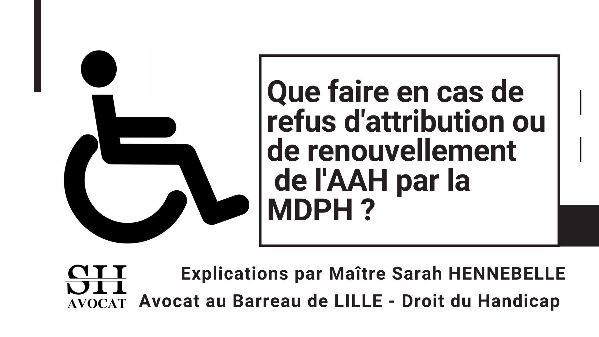 Avocat à Lille - Que faire en cas de refus de renouvellement de l'AAH par la MDPH ?