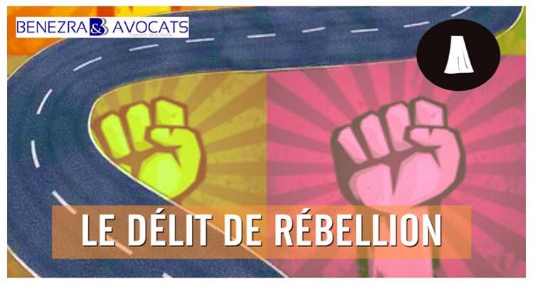 La rébellion : un délit caractérisé même en cas d'interpellation illégale