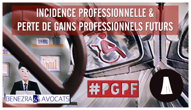 Le cumul d'indemnisation possible des préjudices de perte de gains professionnels futurs (PGPF) et de l'incidence professionnelle