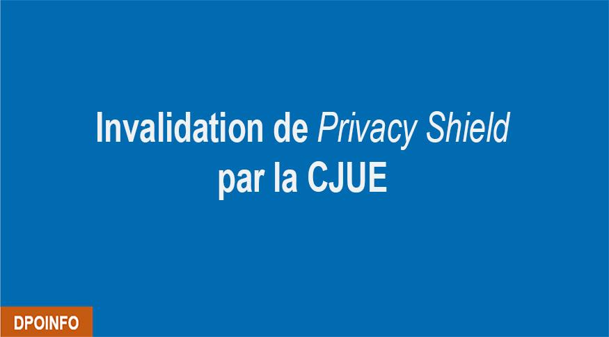 Invalidation du Privacy Shield par la CJUE : quels alternatifs ?