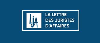 """""""Louis Lacamp fonde le cabinet Lacamp Avocat, dédié à la prévention et à la résolution des litiges en France et en Chine"""" - Présentation du cabinet Lacamp Avocat par la Lettre des Juristes d'Affaires"""