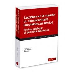Un livre pour tout savoir sur les accidents de service et les maladies professionnelles des fonctionnaires !